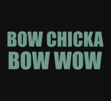Bow Chicka Bow Wow by McArtistic