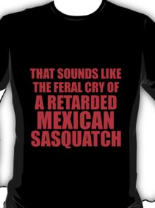 Mexican Sasquatch T-Shirt