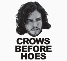 Jon Snow - Crows Before Hoes by BurbSupreme