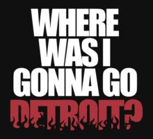 Where Was I Gonna Go, Detroit? (South Park) by jezkemp