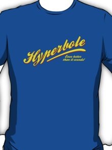 Hyperbole - even better than it sounds! Yellow text T-Shirt