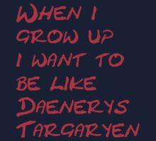 When I Grow up i want to be like Daenerys Targaryen! Kids Clothes