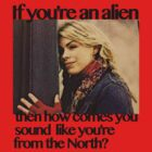 If you're an alien... by PhoebeAnnabel