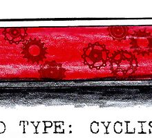 Blood Type: Cyclist by CYCOLOGY