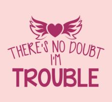 There's NO DOUBT I'm TROUBLE! by jazzydevil