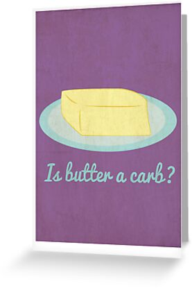Is Butter A Carb? by PopInvasion