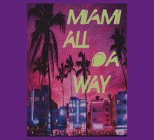 Miami all da way 1 T-Shirt