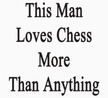 This Man Loves Chess More Than Anything  by supernova23
