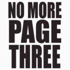 NO MORE PAGE THREE - PROTEST AGAINST THE SUN NEWSPAPER by PheromoneFiend