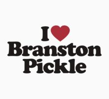 I Love Branston Pickle by iheart