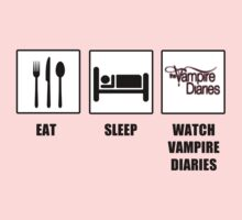 Eat Sleep Watch Vampire Diaries by tappers24