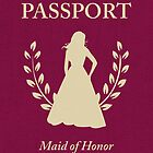 maid of honor passport  by maydaze
