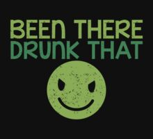 BEEN THERE- DRUNK THAT BTDT by jazzydevil