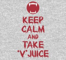 Keep Calm and Take 'V' Juice by Marjuned