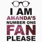 I Am Amanda's Number One Fan Please by Look Human