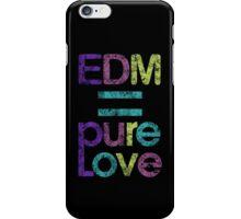 EDM = Pure Love iPhone Case/Skin