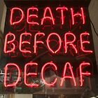 Death Before Decaf. Brooklyn, New York by Mon Zamora