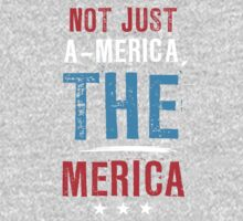 Not Just A - Merica ,  THE - MERICA by Look Human