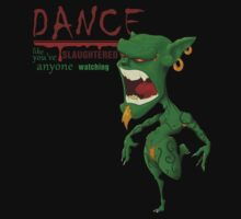 Dance like no-one is alive to watch by Wellsdesign