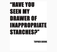 Have you seen my drawer of inappropriate starches? by shaneen