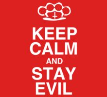 KEEP CALM AND STAY EVIL (WHITE) by DanFooFighter