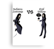Evil Willow VS Bellatrix Lestrange Canvas Print