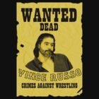 Vince Russo Wanted by wemarkout