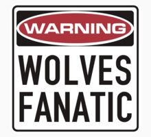 Wolves Fanatic Sign by SignShop