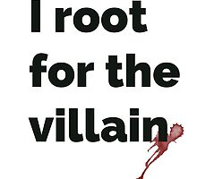 I root for the villain by ghostmuffin