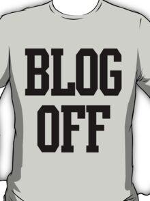 Blog Off T-Shirt