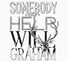Somebody Pleas Help Will Graham by oddlyAquatic