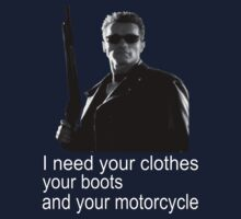 The Terminator I need your clothes your boots and your motorcycle by icemanire