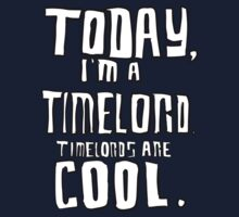 Today, I'm a timelord. Kids Clothes