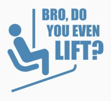 Bro, Do You Even Lift? by BrightDesign