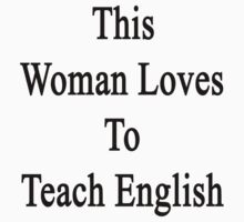 This Woman Loves To Teach English  by supernova23