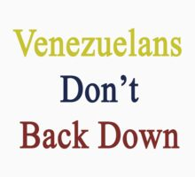 Venezuelans Don't Back Down by supernova23