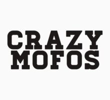 Crazy Mofos by jnnps