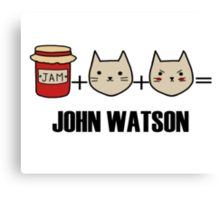 Jawn is made of jam, kittens and rage Canvas Print