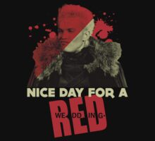 Nice Day for a RED WEDDING by Max Heron