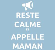 reste calme et appelle maman by pkshetlie