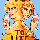 To Life by NadddynOpheliah