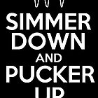 Simmer Down And Pucker Up by haigemma