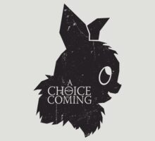 A Choice is Coming by moysche