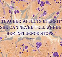 A Teacher Affects Eternity by helenclare