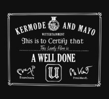 Well Done U - Kermode and Mayo by tshirtgk  .com