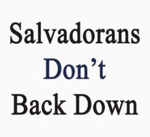 Salvadorans Don't Back Down  by supernova23