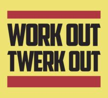 Work Out Twerk Out by teetties