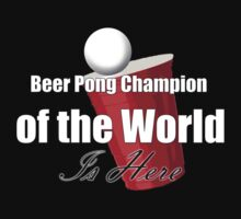 Beer Pong Champion Tee by GraphicLife