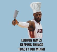Chef Lebron, Keeping things toasty by BennH