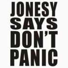 Jonesy says Don't Panic by MikesStarArt